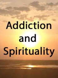 Addiction and Spirituality POSTPONED till 2021